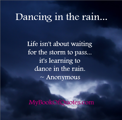 Life Isn T About Waiting For The Storm To Pass Quote Mybookofquotes Com