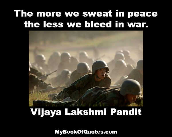 the more you sweat in peace the less you bleed in war Us marines — 'the more you sweat in peace, the less you bleed in war.