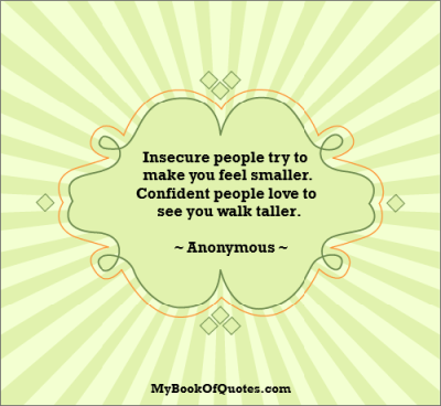 http://mybookofquotes.com/wp-content/uploads/2013/02/insecure-people.png
