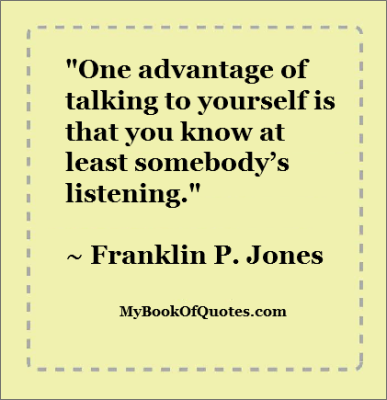 One Advantage Of Talking To Yourself Mybookofquotescom